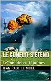 le conflit s'�tend: Le monde en flammes (Saga Yann Kermadec t. 6)