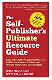 The Self-Publisher's Ultimate Resource Guide: Every Indie Author?s Essential Directory to Help You Prepare, Publish, and Promote Professional Looking Books