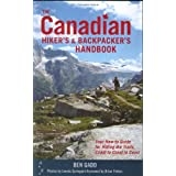 The Canadian Hiker's and Backpacker's Handbook: Your How-to Guide for Hitting the Trails, Coast to Coast to Coastby Ben Gadd