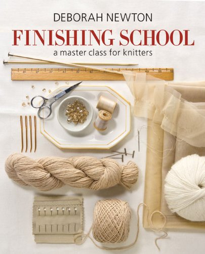 Finishing School: A Master Class for Knitters