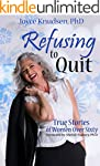 Refusing to Quit: True Stories of Wom...