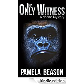 THE ONLY WITNESS: A Neema Mystery (The Neema Series)