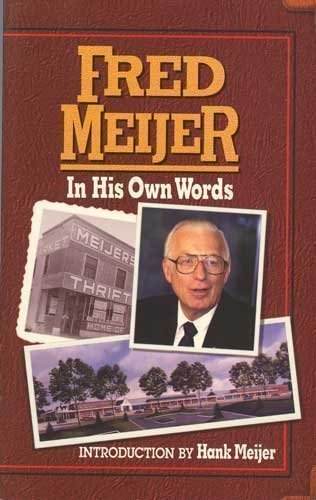 fred-meijer-in-his-own-words
