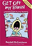 Image of Get Off My Brain: A Survival Guide for Lazy Students