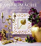 Paper Mache: Over 20 Creative Projects for the Home (Inspirations Series)