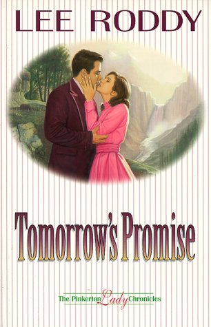 Tomorrow's Promise (Pinkerton Lady Chronicles) (Book 3), Roddy, Lee