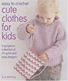 img - for Easy to Crochet Cute Clothes For Kids book / textbook / text book