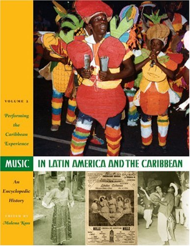 music-in-latin-america-and-the-caribbean-performing-the-caribbean-experience-volume-2-an-encyclopedi
