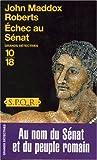 echange, troc John Maddox Roberts - Echec au Sénat