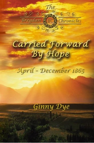 Carried Forward By Hope (# 6 in the Bregdan Chronicles Historical Fiction Romance Series) (Volume 6) (Jenny Dye compare prices)