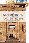 The Archaeology of Ancient Egypt: Bey...