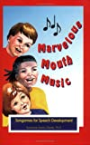 Marvelous Mouth Music-Songames for Speech Development