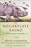 The Boilerplate Rhino: Nature in the Eye of the Beholder (0743200322) by Quammen, David