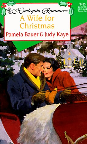 Wife For Christmas (Harlequin Romance, No 3485), Kaye & Bauer