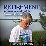 Retirement: A Memoir and Guide - Second Edition | Boyd Lemon