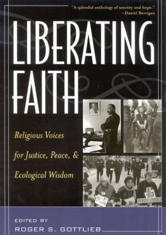 Liberating Faith: Religious Voices for Justice, Peace,...