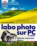 Labo photo sur PC : Retouche, impression, album...