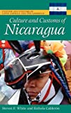 img - for Culture and Customs of Nicaragua (Culture and Customs of Latin America and the Caribbean) book / textbook / text book