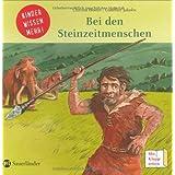 """Bei den Steinzeitmenschen: Kinder wissen mehrvon """"Christa Holtei"""""""