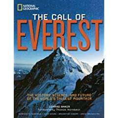 The Call of Everest: The History, Science, and Future of the World's Tallest Peak by Conrad Anker, Bernadette Mcdonald, David Breashears and Broughton Coburn