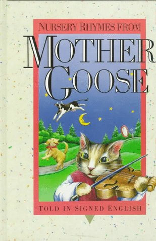 Nursery Rhymes from Mother Goose: Told in Signed English (Signed English Series), Bornstein, Harry