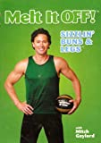 Melt It Off! Sizzlin' Buns & Legs with Mitch Gaylord [DVD]