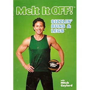 Melt It Off! Sizzlin' Buns & Legs with Mitch Gaylord