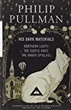 His Dark Materials: Gift Edition including all three novels: Northern Light, The Subtle Knife and The Amber Spyglass Philip Pullman
