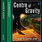 Centre of Gravity: Star Carrier, Book 2 (       UNABRIDGED) by Ian Douglas Narrated by Nick Sullivan