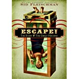 Escape!: The Story of the Great Houdini ~ Sid Fleischman