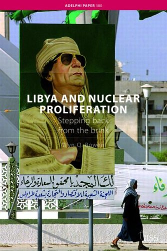 Libya and Nuclear Proliferation: Stepping Back from the Brink (Adelphi Papers)