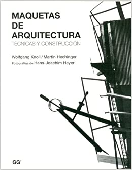 Maquetas de Arquitectura (Spanish Edition): Martin Hechinger, Wolfgang
