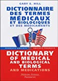 Dictionnaire des termes m�dicaux et biologiques et des m�dicaments : Dictionary of medical and biological terms and medications