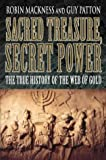 img - for Sacred Treasure, Secret Power: The True History of the Web of Gold book / textbook / text book