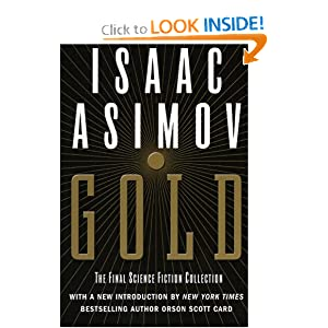 Gold: The Final Science Fiction Collection by Isaac Asimov