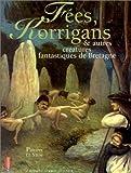 echange, troc Philippe le Stum - Fées, Korrigans et autres créatures fantastiques de bretagne