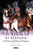 Amazon.com: Realm of St. Stephen: A History of Medieval Hungary (International Library of Historical Studies) (9781850439776): P�l Engel, Andrew Ayton: Books