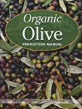 echange, troc Paul Vossen - Organic Olive Production Manual