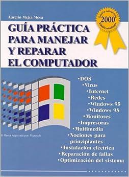 Guía práctica para manejar el computador (Spanish Edition): Aurelio