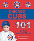 Chicago Cubs 101 (101 My First Team-Board-Books)