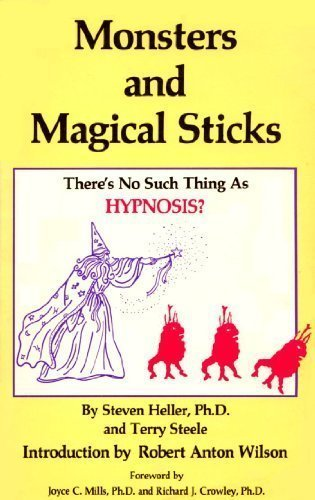 Monsters and Magical Sticks, or There is No Such Thing as Hypnosis
