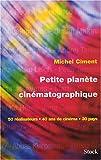 echange, troc Michel Ciment - Petite planète cinématographique : 50 réalisateurs, 40 ans de cinéma, 30 pays