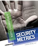 Security Metrics: A Beginners Guide