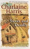 Sweet and Deadly (0425214621) by Harris, Charlaine