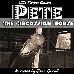 Pete, The Circassian Horse | Ellis Parker Butler