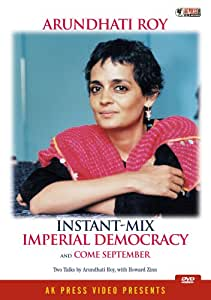 Arundhati Roy: Instant-Mix Imperial Democracy
