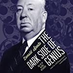 The Dark Side of Genius: The Life of Alfred Hitchcock | Donald Spoto