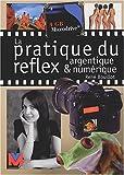 echange, troc René Bouillot - Pratique du reflex argentique et numérique