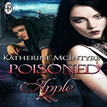 Poisoned Apple (       UNABRIDGED) by Katherine McIntyre Narrated by Mae Sally-Rouge Pax