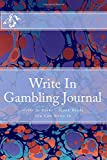 Write In Gambling Journal: Write In Books - Blank Books You Can Write In